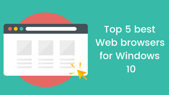 Top 5 best Web browsers for Windows 10 [2019] - WindowsAble