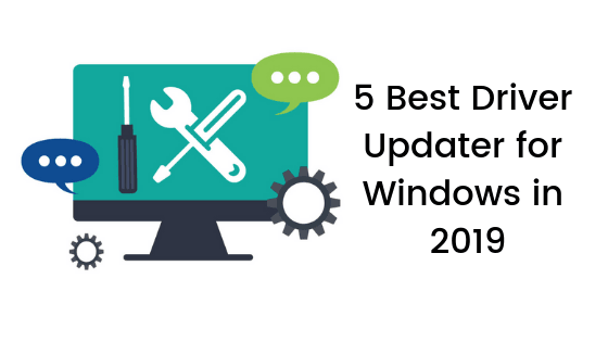 5 Best Driver Updater for Windows in 2019 - WindowsAble