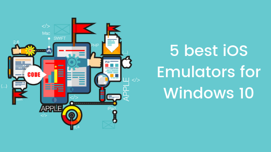 5 best iOS Emulators for Windows 10 - WindowsAble