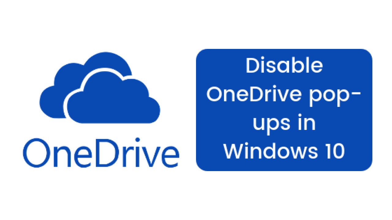 Disable Microsoft Onedrive Popup Windows 10 Disable oneDrive